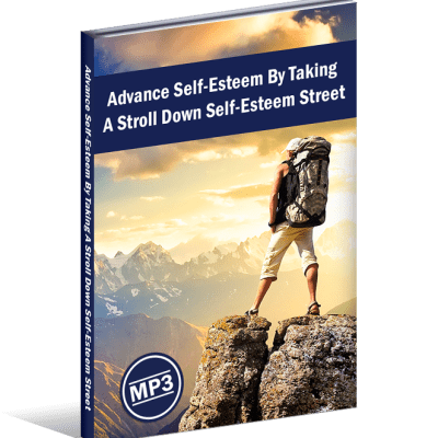 Advance Self-Esteem By Taking A Stroll Down Self-Esteem Street