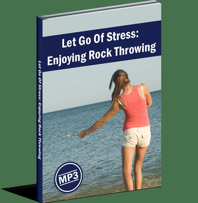 Let Go Of Stress: Enjoying Rock Throwing