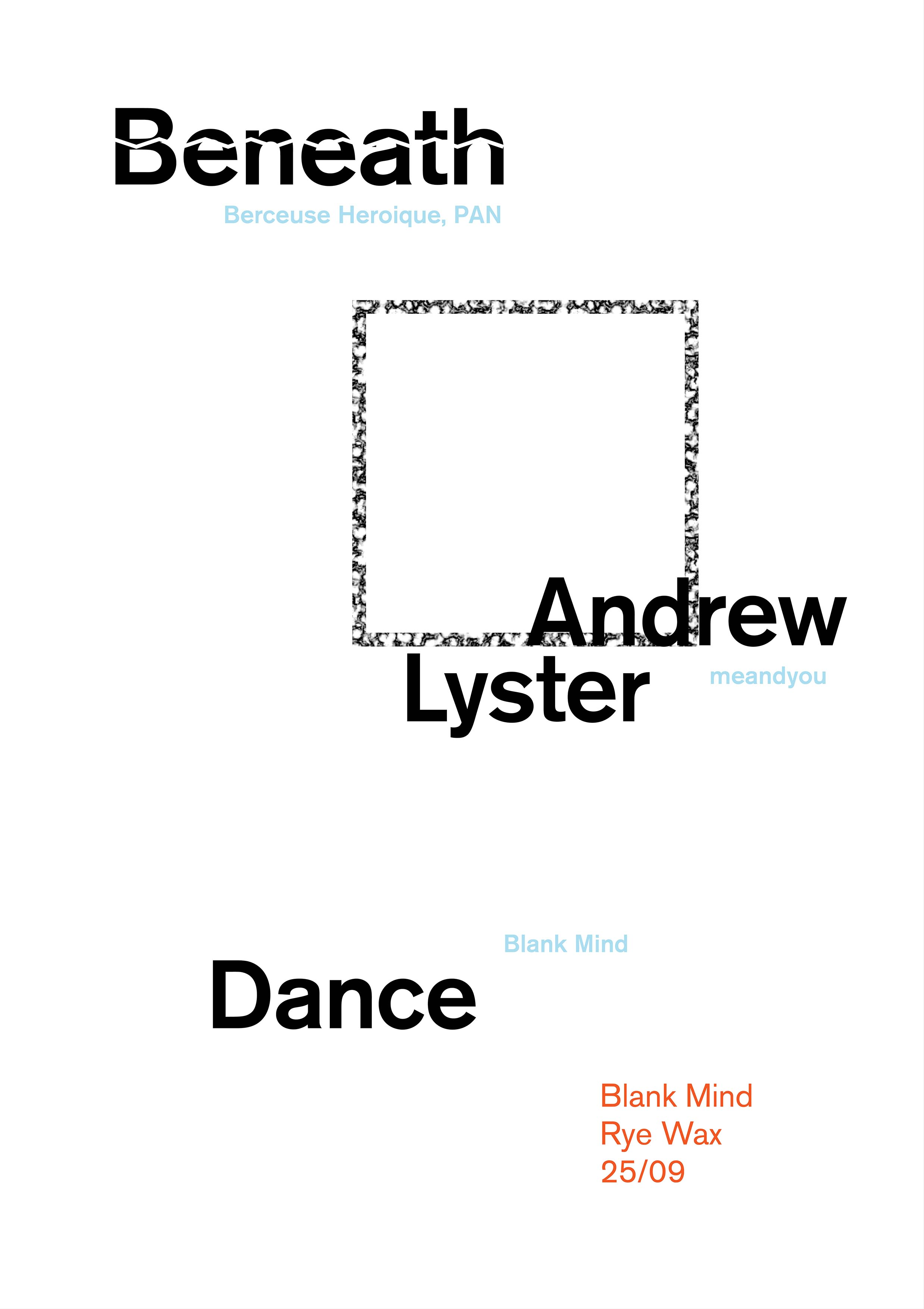 Blank Mind With Beneath Andrew Lyster Amp Dance Hyponik