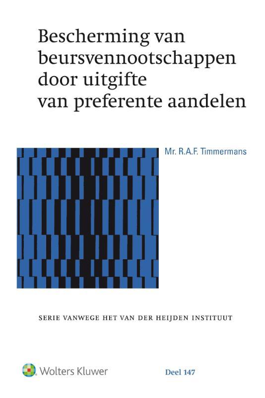 Serie vanwege het Van der Heijden Instituut te Nijmegen 147 - Bescherming van beursvennootschappen door uitgifte van preferente aandelen