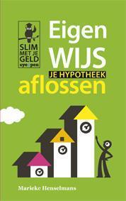 Eigenwijs je hypotheek aflossen - Marieke Henselmans - Paperback (9789490298036)
