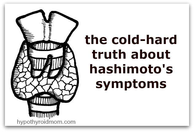 the cold-hard truth about hashimoto's symptoms