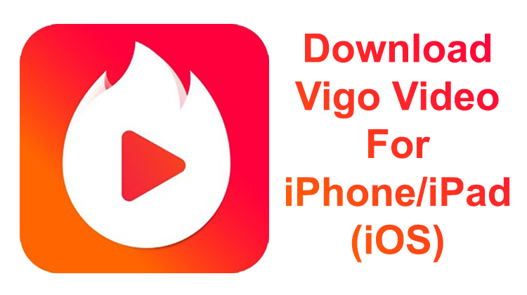 Download Vigo Video For iPhone/iPad (iOS)