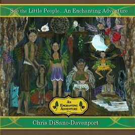See the Little People…An Enchanting Adventure
