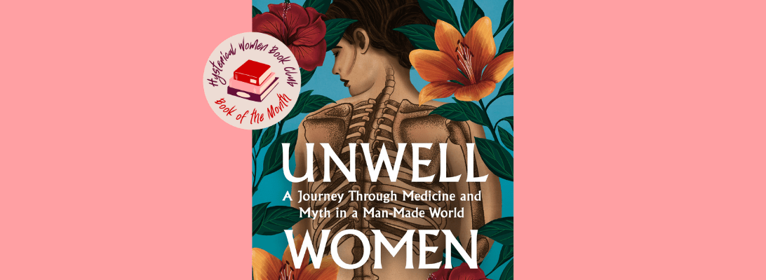 Unwell Women: 'Our experiences are disavowed by patriarchal forms of knowledge'