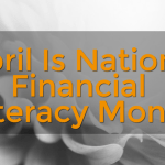 Did you know that April is National Financial Literacy Month?