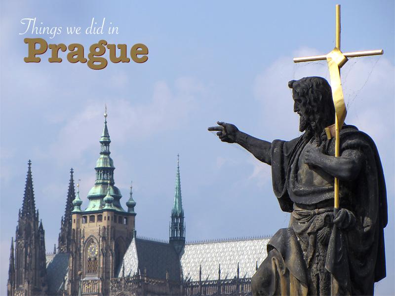 Things we did in Prague