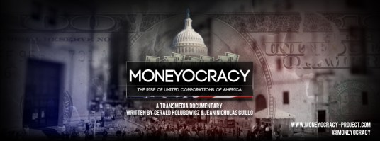 The Moneyocracy project a transmedia documentary by Gerald Holubowicz and Jean Nicholas guillo