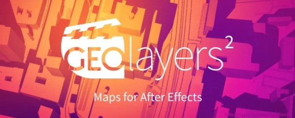 GEOlayers 2 v1.2.8 for After Effects Windows & Macintosh