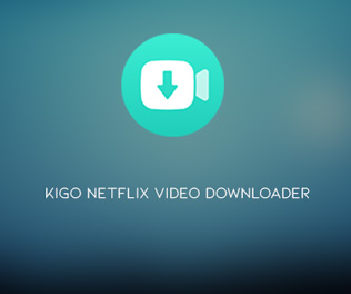 Kigo Netflix Video Downloader 1.1.0