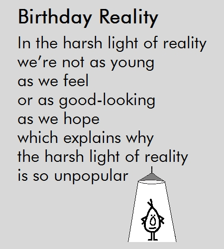 Birthday Reality A Funny Poem Free Happy Birthday ECards 123 Greetings