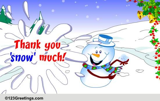 Thanks Snow Much Free Thank You ECards Greeting Cards 123 Greetings