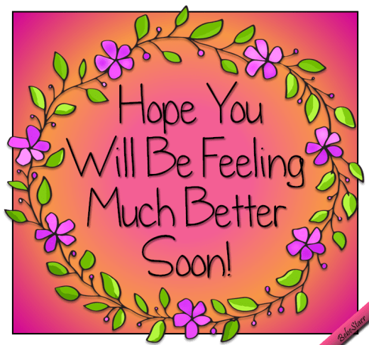 Thinking You Feel Better Soon Well Wishes