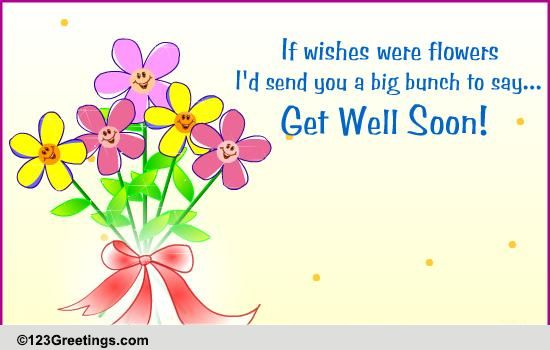 Bunch Of Good Wishes Free Get Well Soon ECards Greeting Cards 123 Greetings