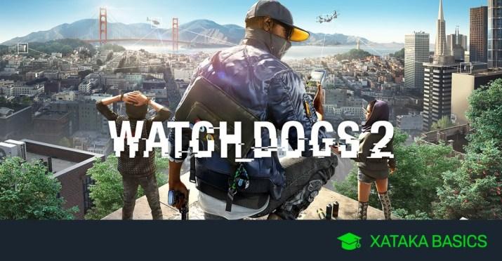 Cómo obtener 'Watch Dogs 2' hoy gratis durante el evento de Ubisoft