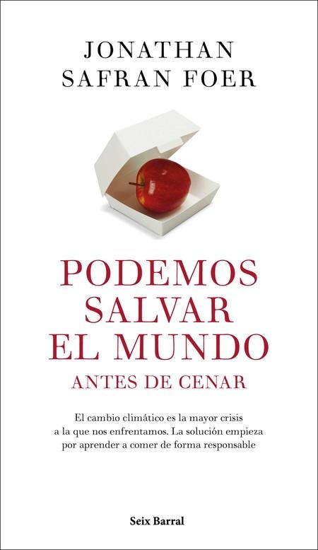 Portada Podemos Salvar El Mundo Antes De Cenar Jonathan Safran Foer 201907021934