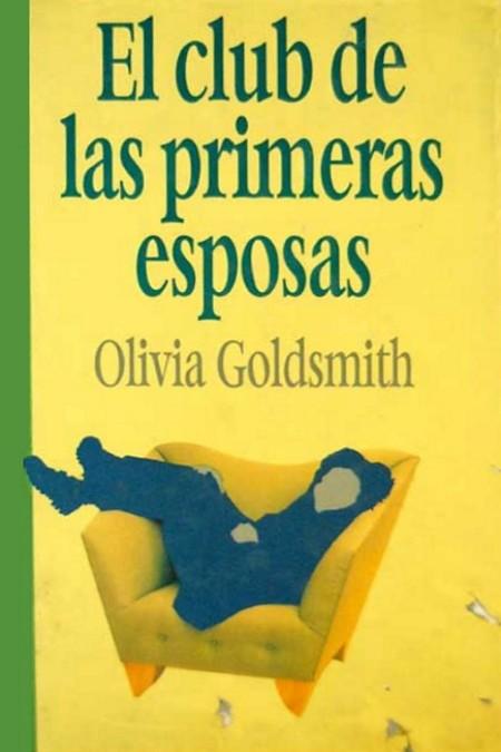 El Club De Las Primeras Esposas Olivia Goldsmith