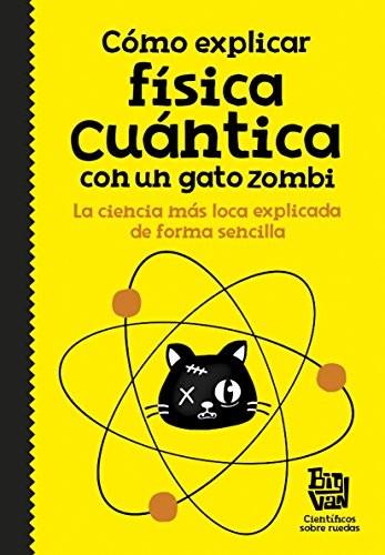 Como explicar física cuántica con un gato zombie