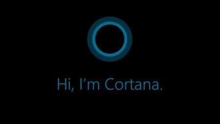 Hi Cortana