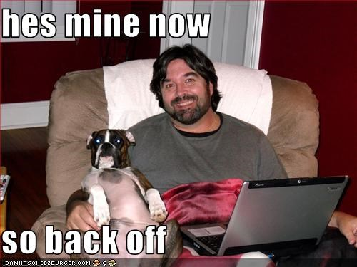 Hes Mine Now So Back Off Cheezburger Funny Memes Funny Pictures
