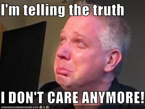 I M Telling The Truth I Don T Care Anymore Cheezburger Funny
