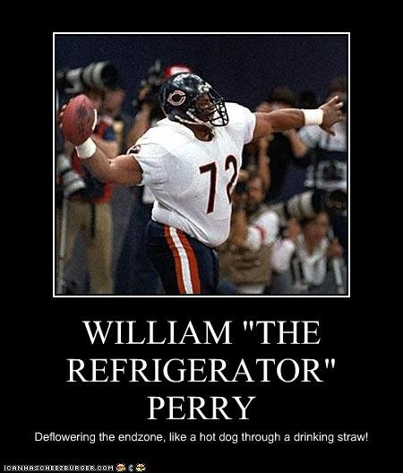 William The Refrigerator Perry Cheezburger Funny Memes