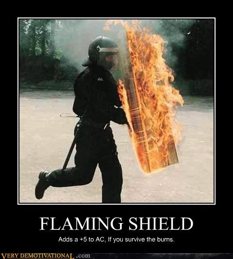 Flaming Shield Very Demotivational Demotivational Posters