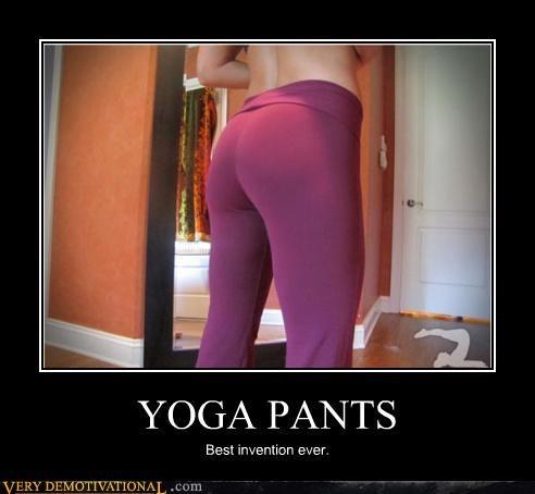 Yoga Pants Very Demotivational Demotivational Posters Very
