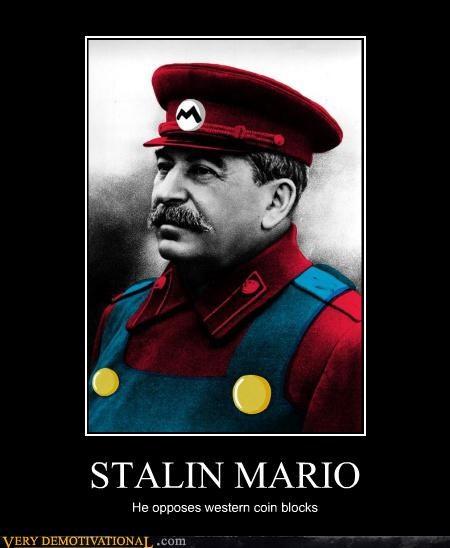 Stalin Mario Very Demotivational Demotivational Posters Very
