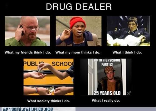 Nothing Worst Than A Broke Drug Dealer Drug Dealer Meme On Me Me