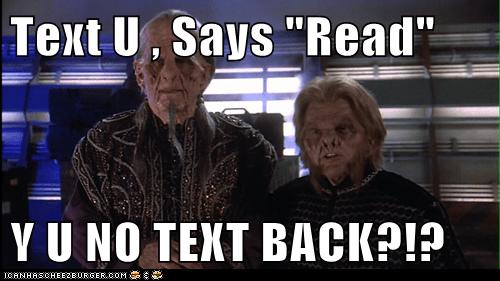 Text U Says Read Y U No Text Back Set Phasers To Lol