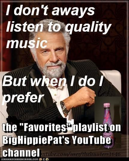 The Favorites Playlist On Bighippiepat S Youtube Channel