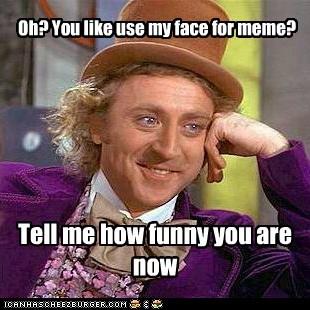 Oh You Like Use My Face For Meme Memebase Funny Memes