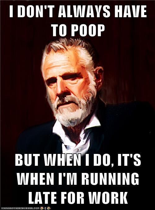 I Don T Always Have To Poop But When I Do It S When I M Running