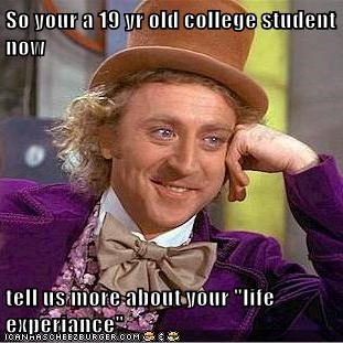 So Your A 19 Yr Old College Student Now Tell Us More About Your