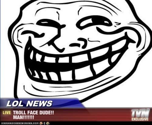 Lol News Troll Face Dude Man Memebase Funny Memes