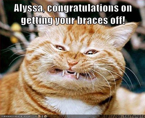 Alyssa Congratulations On Getting Your Braces Off Cheezburger