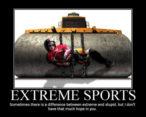 The Newest In Extreme Sports Very Demotivational