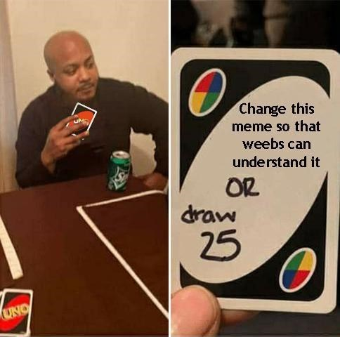 Draw 25 Memes Take The Game Uno To The Next Level Memebase