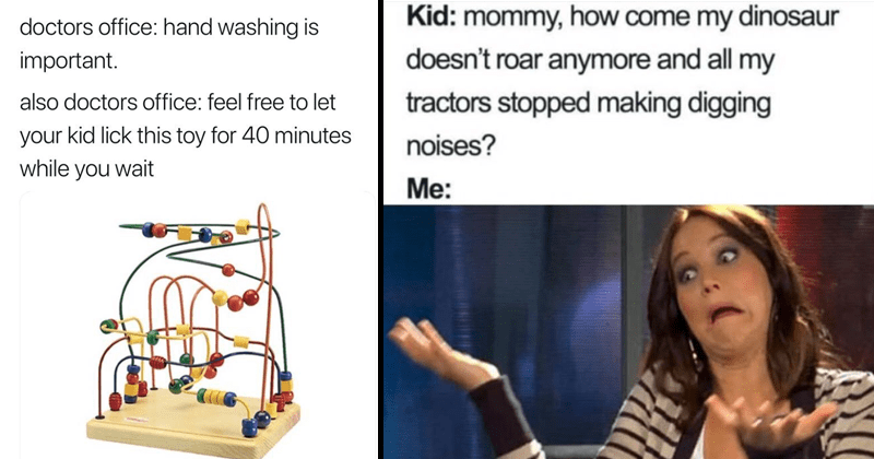 23 Parenting Memes Pics For Anyone Who S Dealt With Little