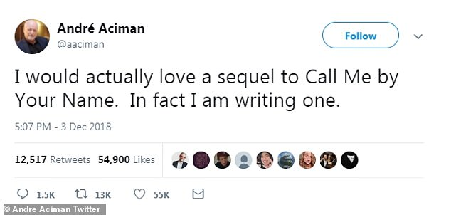 Sequel novel:Aciman previously teased the sequel in a tweet from December, where he stated, 'I would actually love a sequel to Call Me By Your Name. In fact I am writing one'