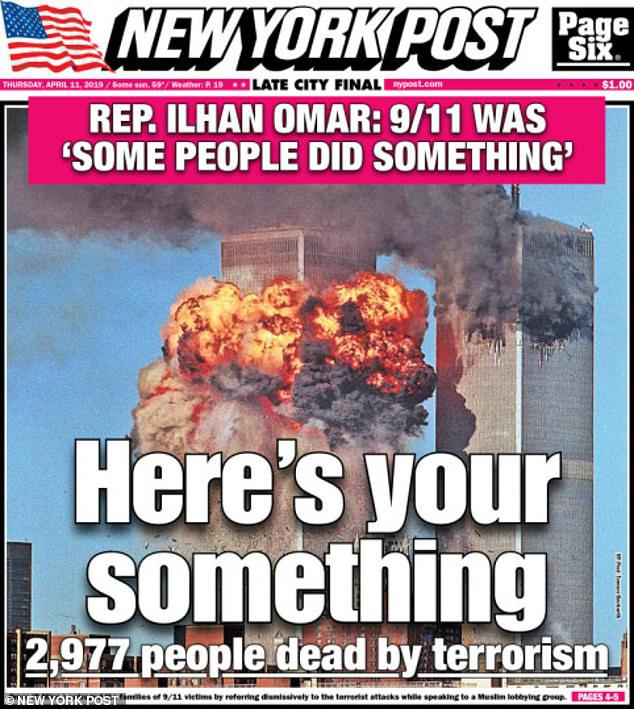 """The New York Post even went as far as to splash a photograph one of the World Trade Center towers collapsing in a ball of flames, with the banner: 'Rep. Ilhan Omar: 9/11 was """"some people did something""""'"""