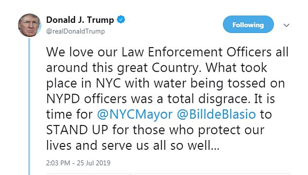 In July, after three men were arrested for spraying officers with water in separate incidents in Harlem and Brooklyn, Trump tweeted: 'We love our Law Enforcement Officers all around this great Country.'