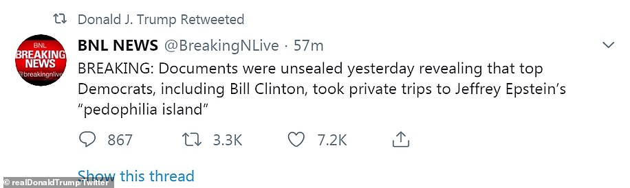 """Trump's Twitter feed includes a link to a breaking news site which claims that unsealed court documents revealed 'top Democrats, including Bill Clinton, took private trips to Jeffrey Epstein's """"pedophilia island""""'"""