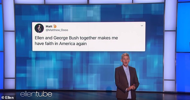 But DeGeneres read a tweet that she said was her favorite:'Ellen and George Bush together makes me have faith in America again'