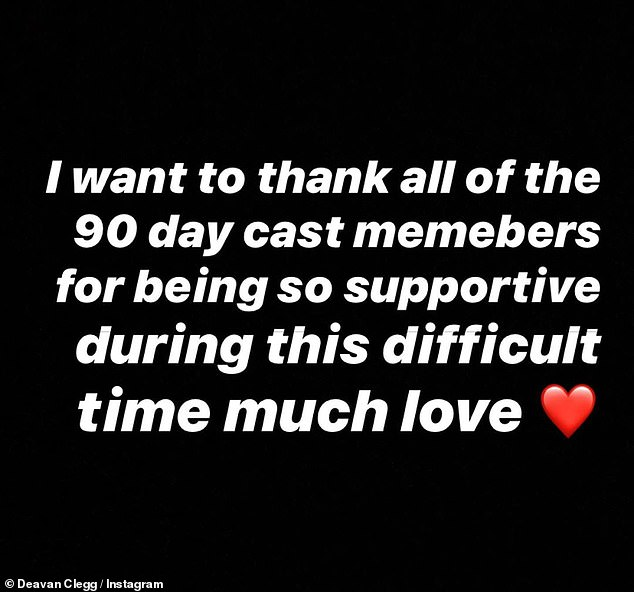 Gratitude: Clegg thanked her fans and the cast of 90 Day Fiance for their support and love during such a hard time