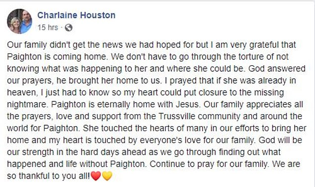 Paighton's mother, Charlaine Houston, wrote on Facebook Saturday that she is 'very grateful that Paighton is coming home' after authorities positively identified Paighton's body
