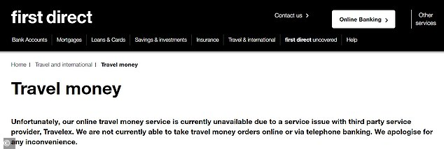 First Direct, Sainsbury's Bank, Tesco Bank and Virgin Money all use Travelex to provide travel money services, meaning their travel money websites are also currently unavailable