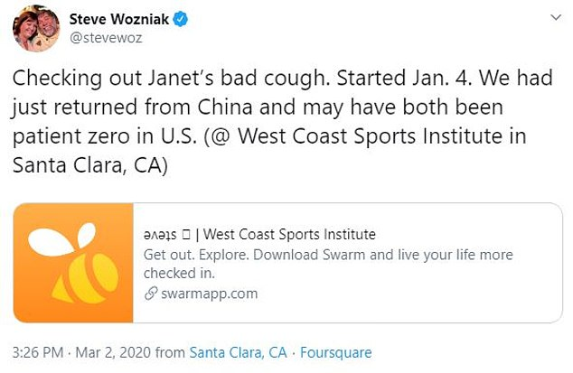 Wozniak tweeted on Monday that his wife Janet had been suffering a bad cough for two months after they returned from a trip to China. The post was originally written in a check-in on the Swarm app, which indicated he was at the West Coast Sports Institute in Santa Clara