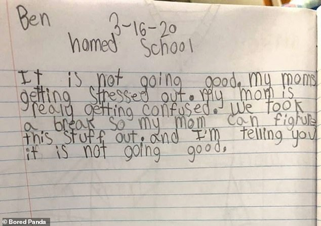 'It is not going good': And it's not just the parents that are having a stressful time - with one American youngster writing to his teacher that his mother is struggling to figure things out